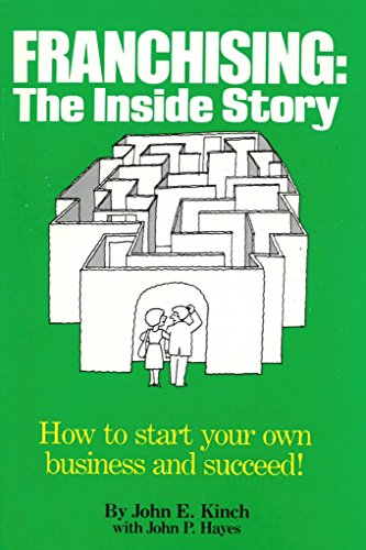 9780060971502: Franchising: The Inside Story : How to Start Your Own Business and Succeed!