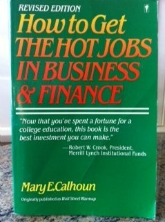 9780060971526: How to Get the Hot Jobs in Business and Finance