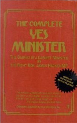 9780060971656: The Complete Yes Minister: The Diaries of a Cabinet Minister