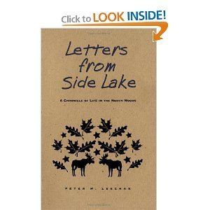 Letters from Side Lake: A Chronicle of Life in the North Woods: Peter M. Leschak