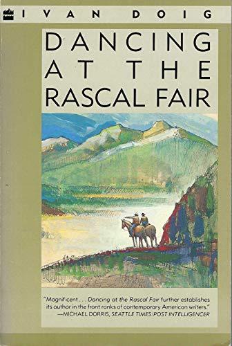 Dancing at the Rascal Fair: A Novel: Doig, Ivan