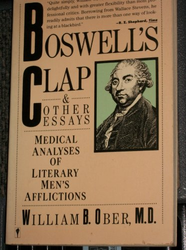 9780060971878: Boswell's Clap and Other Essays: Medical Analyses of Literary Men's Afflictions