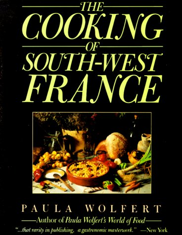9780060971953: The Cooking of South-West France A Collection of Traditional and New Recipes from France's Magnificent Rustic Cuisine and New Techniques to Lighten Hearty Dishes