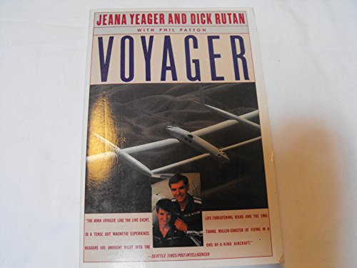 Voyager (0060971975) by Yeager, Jeana; Rutan, Dick; Patton, Phil