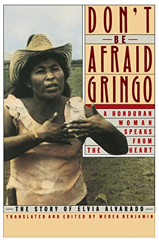 9780060972059: Don't Be Afraid, Gringo: A Honduran Woman Speaks From The Heart: The Story of Elvia Alvarado