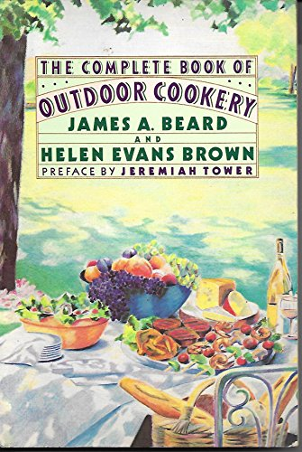 The Complete Book of Outdoor Cookery: James A. Beard,