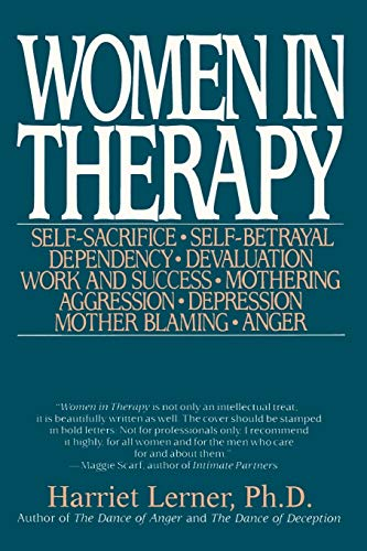 Women in Therapy : Self-Sacrifice; Self-Betrayal Dependency;: Harriet G. Lerner