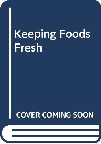9780060972547: Keeping food fresh