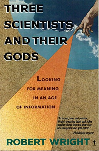 9780060972578: Three Scientists and Their Gods: Looking for Meaning in an Age of Information