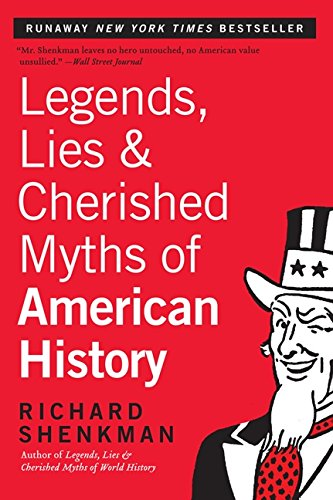 9780060972615: Legends, Lies & Cherished Myths of American History