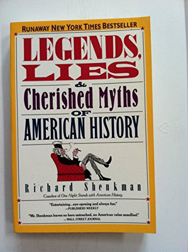 9780060972622: Legends, lies, and cherished myths of American history