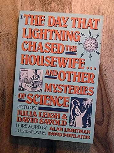 9780060972639: The Day That Lightning Chased the Housewife and Other Mysteries of Science