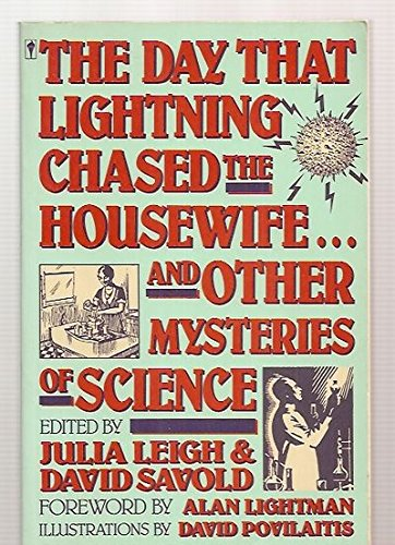 9780060972639: The Day That Lightning Chased the Housewife: And Other Mysteries of Science