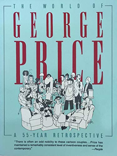 The World of George Price: A 55 Year Retrospective