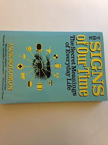 9780060972660: The Signs of Our Time: The Secret Meanings of Everyday Life