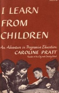 I Learn from Children: Pratt, Caroline
