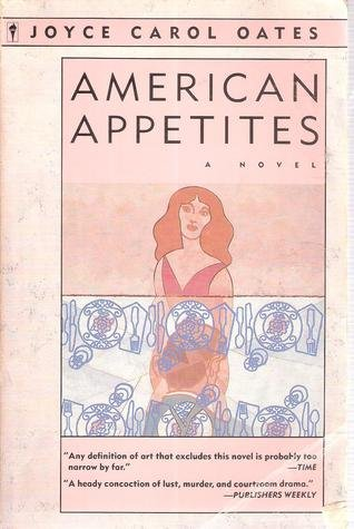 American Appetites (Perennial Fiction Library): Oates, Joyce Carol