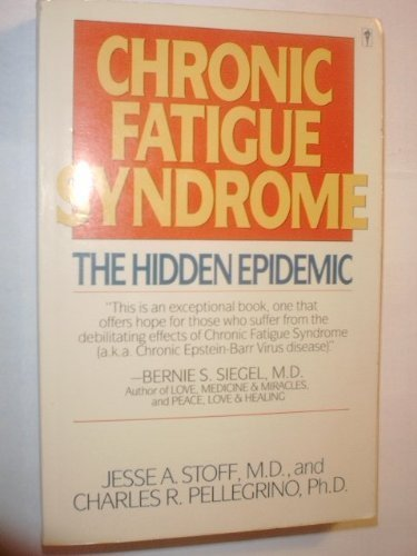 9780060972868: Chronic Fatigue Syndrome: The Hidden Epidemic