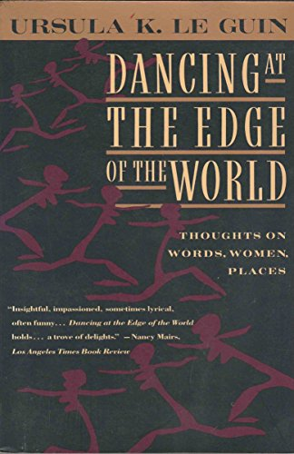 9780060972899: Dancing at the Edge of the World: Thoughts on Words, Women, Places