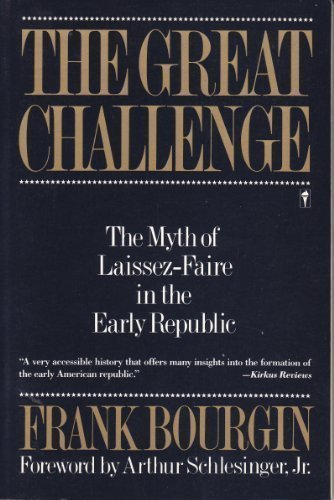 9780060972967: The Great Challenge: The Myth of Laissez-Faire in the Early Republic