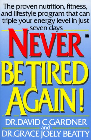 9780060972981: Never Be Tired Again!