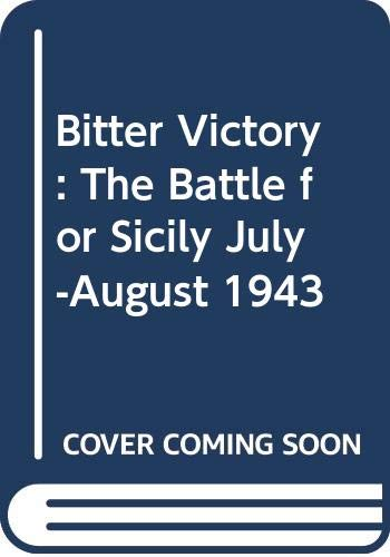 9780060973131: Bitter Victory: The Battle for Sicily July-August 1943