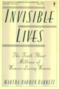 Invisible Lives: The Truth About Millions of Women-Loving Women - Barrett, Martha Barron