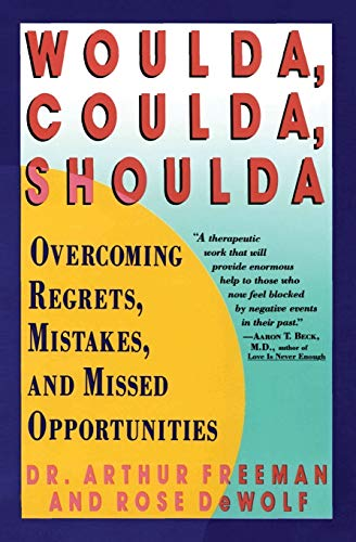9780060973353: Woulda, Coulda, Shoulda: Overcoming Regrets, Mistakes, and Missed Opportunities