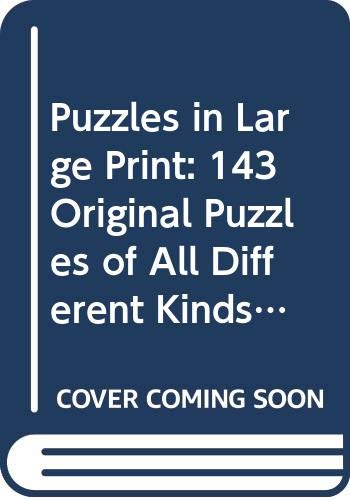 9780060973414: Puzzles in Large Print: 143 Original Puzzles of All Different Kinds from Acrostics and Cryptograms to Syllable Sayings and Word Searches