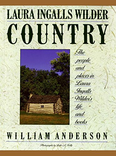 9780060973469: Laura Ingalls Wilder Country: The People and Places in Laura Ingalls Wilder's Life and Books