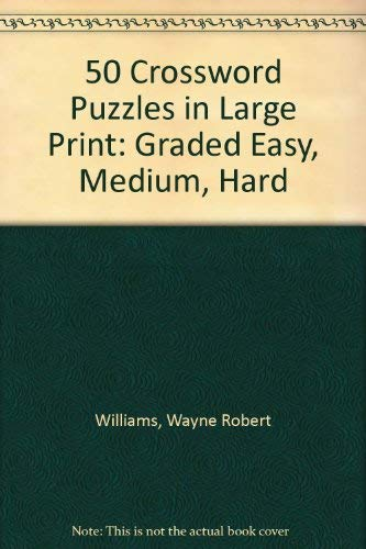 9780060973506: 50 Crossword Puzzles in Large Print: Graded Easy, Medium, Hard