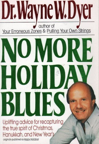 9780060973513: No more holiday blues: Uplifting advice for recapturing the true spirit of Christmas, Hanukkah, and New Year's