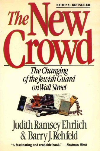 9780060973520: The New Crowd: The Changing of the Jewish Guard on Wall Street