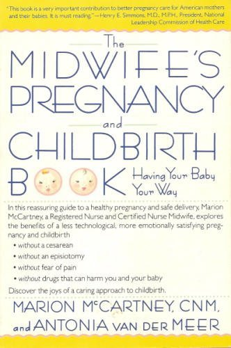 9780060973605: The Midwife's Pregnancy and Childbirth Book: Having Your Baby Your Way