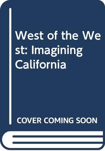 9780060973643: West of the West: Imagining California