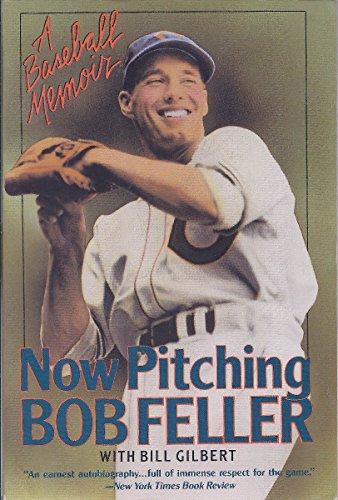9780060973735: Now Pitching, Bob Feller