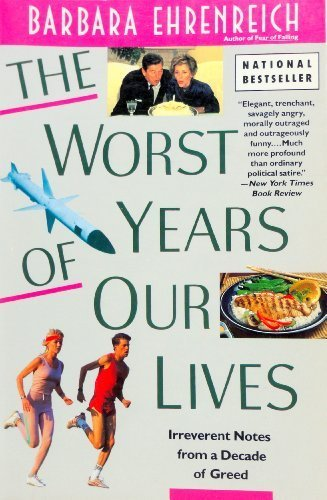 9780060973841: The Worst Years of Our Lives: Irreverent Notes from a Decade of Greed