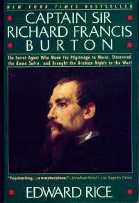 Captain Sir Richard Francis Burton: The Secret: Edward Rice