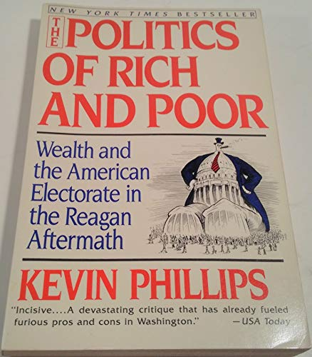 9780060973964: The Politics of the Rich and Poor: Wealth and the American Electorate in the Reagan Aftermath