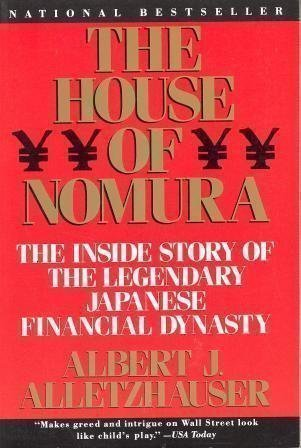 9780060973971: The House of Nomura: The Inside Story of the Legendary Japanese Financial Dynasty
