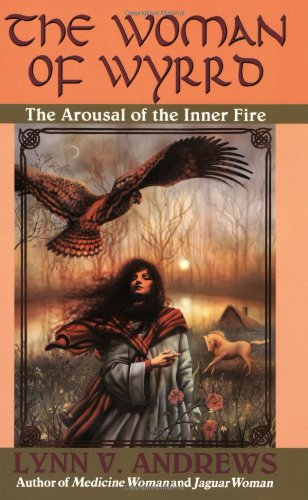 The Woman of Wyrrd: The Arousal of the Inner Fire (0060974109) by Lynn V. Andrews