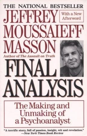 9780060974190: Final Analysis: The Making and Unmaking of a Psychoanalyst