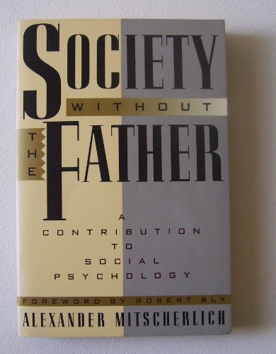 9780060974206: Society Without the Father: A Contribution to Social Psychology