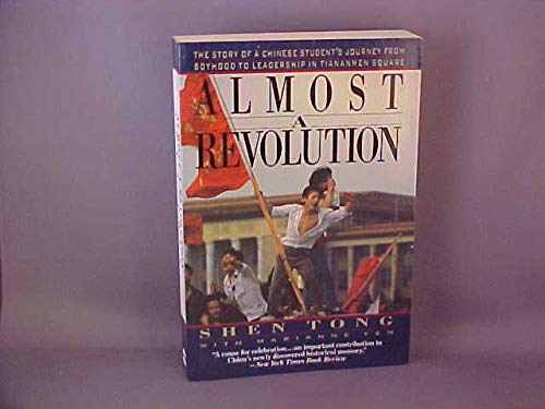 9780060974305: Almost a Revolution: The Story of a Chinese Student's Journey from Boyhood to Leadership in Tiananmen