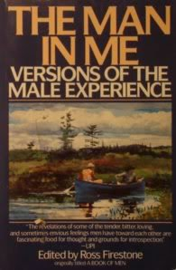 9780060974329: The Man in Me: Versions of the Male Experience