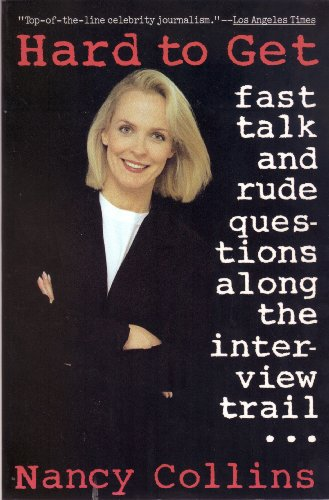 9780060974336: Hard to Get: Fast Talk and Rude Questions Along the Interview Trail