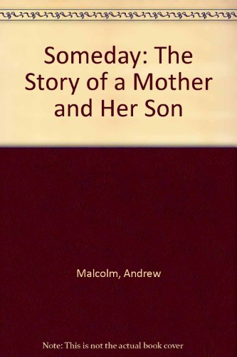 9780060974626: Someday: The Story of A Mother and Her Son