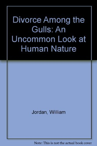 9780060974718: Divorce Among the Gulls: An Uncommon Look at Human Nature