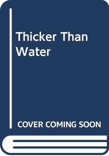 9780060974732: Thicker Than Water