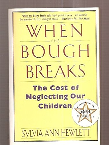 9780060974794: When the Bough Breaks: The Cost of Neglecting Our Children